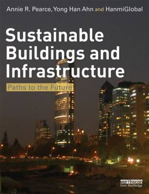 Sustainable Buildings and Infrastructure: Paths to the Future (Paperback)