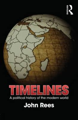 Timelines: A Political History of the Modern World (Paperback)