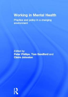 Working in Mental Health: Practice and Policy in a Changing Environment (Hardback)