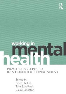 Working in Mental Health: Practice and Policy in a Changing Environment (Paperback)