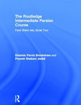 The Routledge Intermediate Persian Course: Farsi Shirin Ast, Book Two (Hardback)