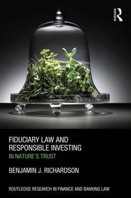 Fiduciary Law and Responsible Investing: In Nature's trust (Hardback)
