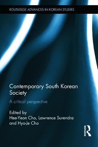 Contemporary South Korean Society: A Critical Perspective - Routledge Advances in Korean Studies (Hardback)