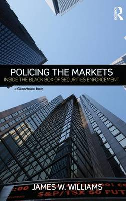 Policing the Markets: Inside the Black Box of Securities Enforcement (Hardback)