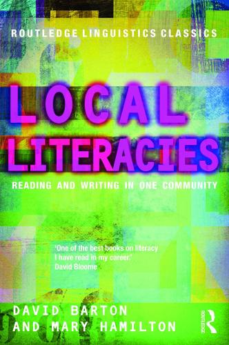 Local Literacies: Reading and Writing in One Community - Routledge Linguistics Classics (Paperback)