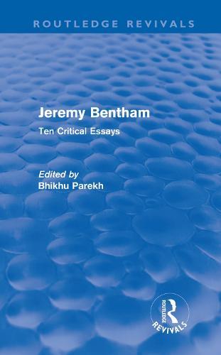 Jeremy Bentham: Ten Critical Essays - Routledge Revivals (Hardback)