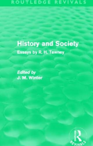History and Society: Essays by R.H. Tawney - Routledge Revivals (Hardback)