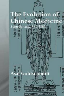 The Evolution of Chinese Medicine: Song Dynasty, 960-1200 (Paperback)