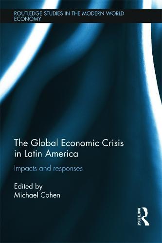 The Global Economic Crisis in Latin America: Impacts and Responses (Hardback)
