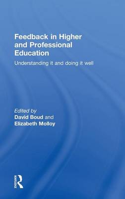 Feedback in Higher and Professional Education: Understanding it and doing it well (Hardback)