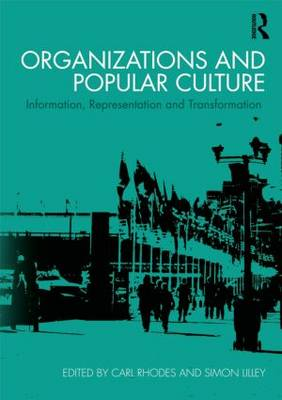 Organizations and Popular Culture: Information, Representation and Transformation (Paperback)