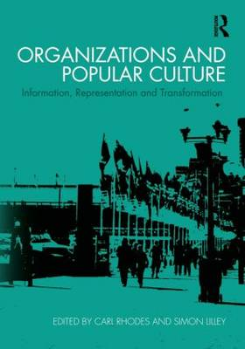 Organizations and Popular Culture: Information, Representation and Transformation (Hardback)