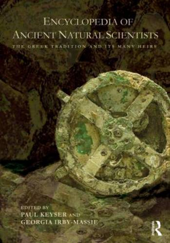 Encyclopedia of Ancient Natural Scientists: The Greek Tradition and its Many Heirs (Paperback)