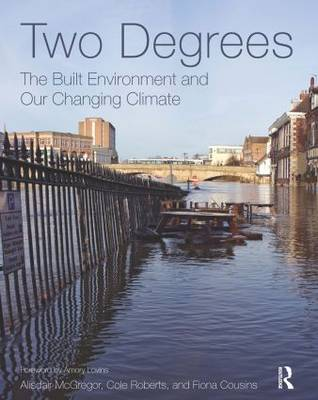 Two Degrees: The Built Environment and Our Changing Climate (Hardback)
