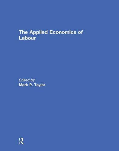 The Applied Economics of Labour (Hardback)