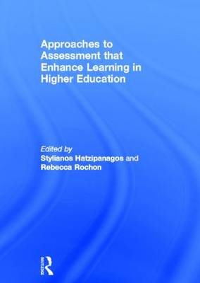 Approaches to Assessment that Enhance Learning in Higher Education (Hardback)