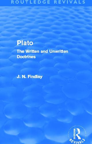 Plato: Plato: The Written and Unwritten Doctrines (Paperback)