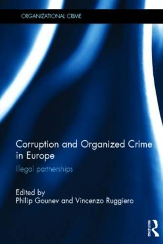 Corruption and Organized Crime in Europe: Illegal partnerships (Hardback)