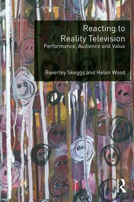 Reacting to Reality Television: Performance, Audience and Value (Paperback)