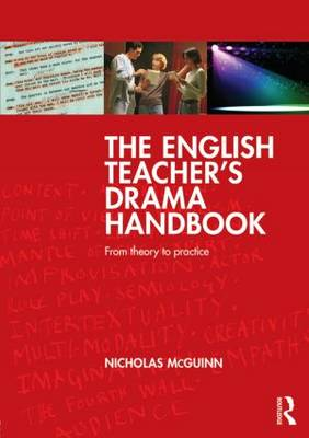 The English Teacher's Drama Handbook: From theory to practice (Paperback)