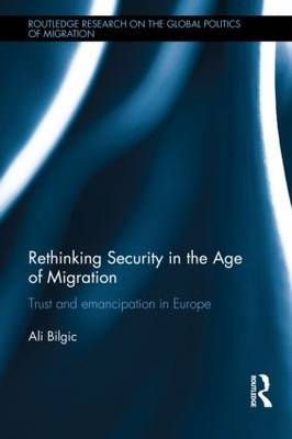 Rethinking Security in the Age of Migration: Trust and Emancipation in Europe (Hardback)