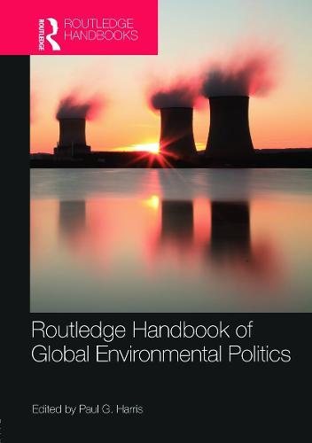 Routledge Handbook of Global Environmental Politics (Hardback)