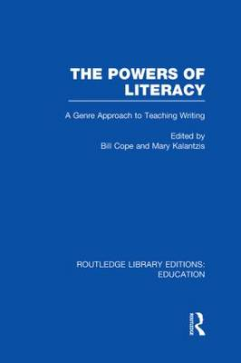 The Powers of Literacy: A Genre Approach to Teaching Writing - Routledge Library Editions: Education (Hardback)