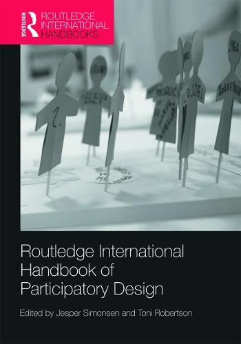 Routledge International Handbook of Participatory Design - Routledge International Handbooks (Hardback)
