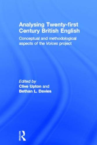 Analysing 21st Century British English: Conceptual and Methodological Aspects of  the 'Voices' Project (Hardback)