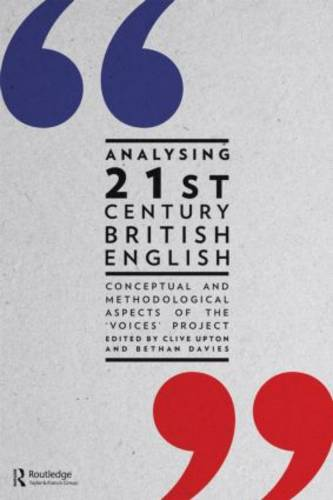 Analysing 21st Century British English: Conceptual and Methodological Aspects of  the 'Voices' Project (Paperback)