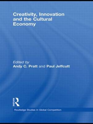 Creativity, Innovation and the Cultural Economy (Paperback)