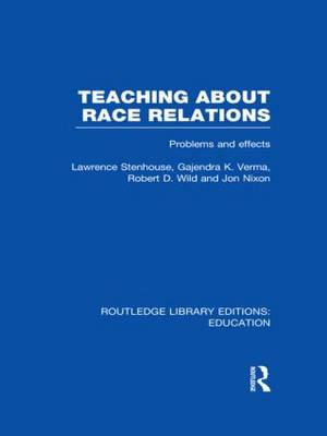 Teaching About Race Relations: Problems and Effects - Routledge Library Editions: Education (Hardback)