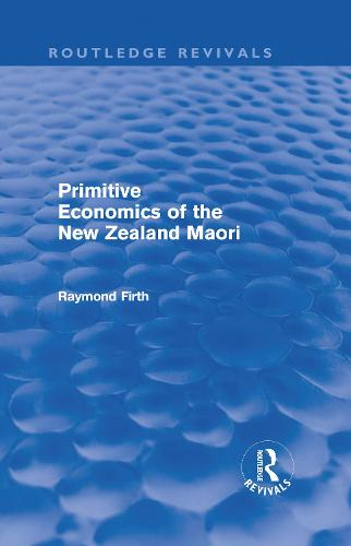 Primitive Economics of the New Zealand Maori (Hardback)