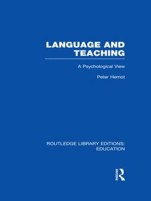 Language & Teaching: A Psychological View - Routledge Library Editions: Education (Hardback)
