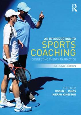 An Introduction to Sports Coaching: Connecting Theory to Practice (Paperback)