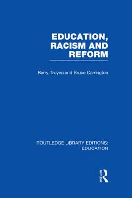 Education, Racism and Reform - Routledge Library Editions: Education (Hardback)