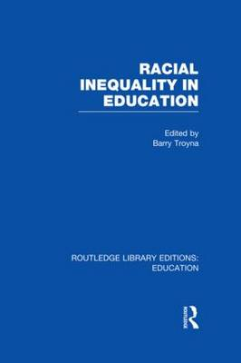 Racial Inequality in Education - Routledge Library Editions: Education (Hardback)