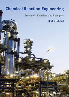Chemical Reaction Engineering: Essentials, Exercises and Examples (Paperback)