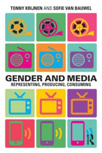 Gender and Media: Representing, Producing, Consuming - Communication and Society (Paperback)