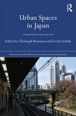 Urban Spaces in Japan: Cultural and Social Perspectives (Hardback)