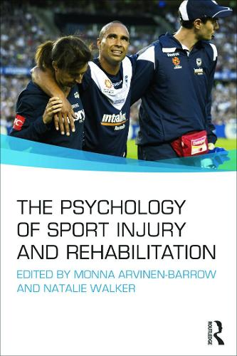 The Psychology of Sport Injury and Rehabilitation (Paperback)