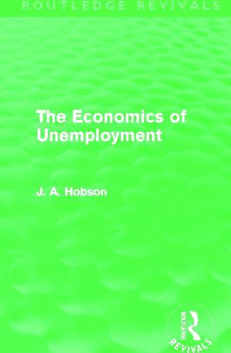 The Economics of Unemployment - Routledge Revivals (Hardback)