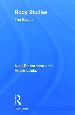 Body Studies: The Basics - The Basics (Hardback)