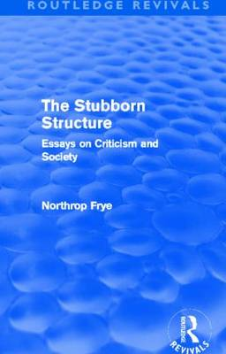 The Stubborn Structure: Essays on Criticism and Society (Hardback)