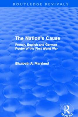 The Nation's Cause: French. English and German Poetry of the First World War (Hardback)