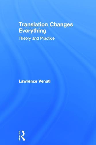 Translation Changes Everything: Theory and Practice (Hardback)