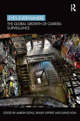 Eyes Everywhere: The Global Growth of Camera Surveillance (Paperback)
