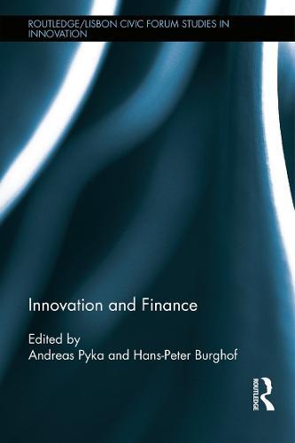 Innovation and Finance - Routledge/Lisbon Civic Forum Studies in Innovation (Hardback)