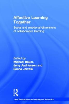 Affective Learning Together: Social and emotional dimensions of collaborative learning - New Perspectives on Learning and Instruction (Hardback)