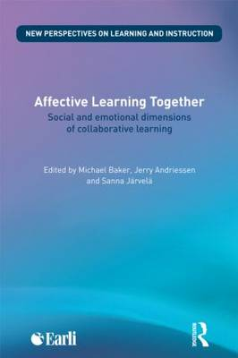 Affective Learning Together: Social and emotional dimensions of collaborative learning - New Perspectives on Learning and Instruction (Paperback)